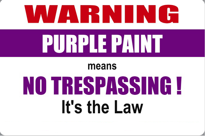 Effective July 1 2017 Rather Than Ing No Tresping Signs A Landowner Only Needs Can Of Paint I Don T See That There Is Specific Color Purple